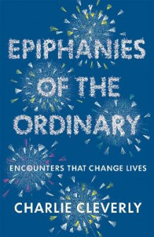 Epiphanies of the Ordinary av Charlie Cleverly (Heftet)