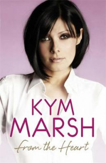 From the Heart av Kym Marsh (Heftet)