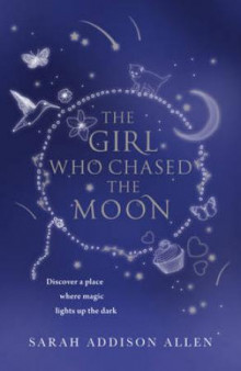 The girl who chased the moon av Sarah Addison Allen (Heftet)