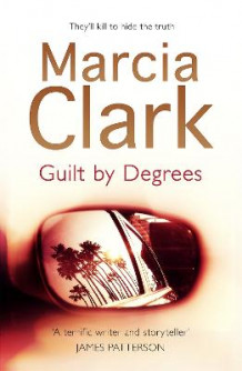 Guilt By Degrees av Marcia Clark (Heftet)