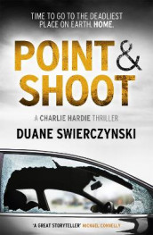 Point and Shoot av Duane Swierczynski (Heftet)