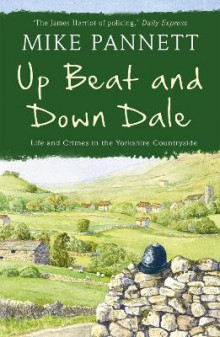 Up Beat and Down Dale: Life and Crimes in the Yorkshire Countryside av Mike Pannett (Heftet)