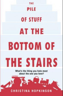 The pile of stuff at the bottom of the stairs av Christina Hopkinson (Heftet)