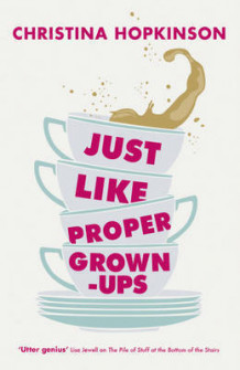 Just Like Proper Grown-ups av Christina Hopkinson (Heftet)