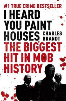 I heard you paint houses av Charles Brandt (Heftet)
