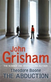 Theodore Boone and the abduction av John Grisham (Innbundet)