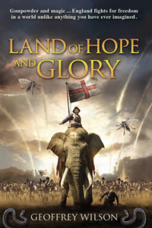 Land of Hope and Glory av Geoffrey Wilson (Innbundet)