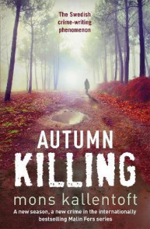 Autumn Killing av Mons Kallentoft (Heftet)
