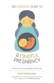 The Headspace Guide to...a Mindful Pregnancy av Andy Puddicombe (Heftet)
