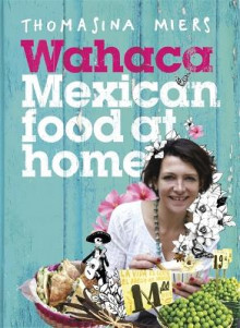 Wahaca - Mexican Food at Home av Thomasina Miers (Innbundet)