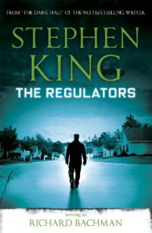 The Regulators av Stephen King og Richard Bachman (Heftet)