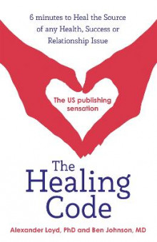The Healing Code av Alex Loyd og Ben Johnson (Heftet)