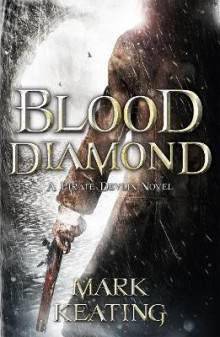 Blood Diamond: a Pirate Devlin Novel av Mark Keating (Heftet)
