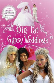 Big Fat Gypsy Weddings av Jim Nally og Firecracker Films (Heftet)