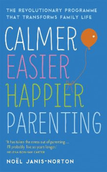 Calmer, Easier, Happier Parenting av Noel Janis-Norton (Heftet)