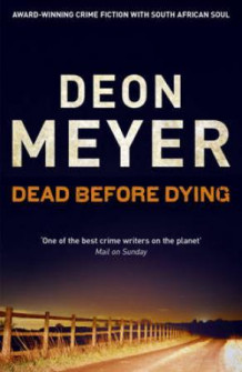 Dead before dying av Deon Meyer (Heftet)