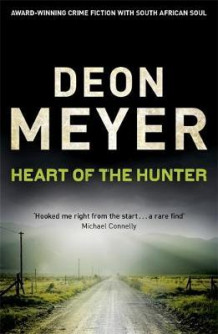 Heart of the hunter av Deon Meyer (Heftet)
