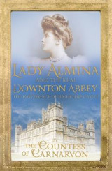Omslag - Lady Almina and the Real Downton Abbey