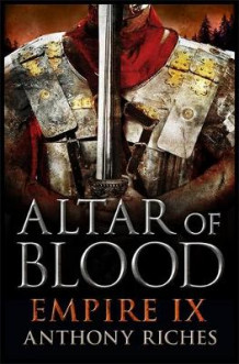Altar of Blood: Empire IX av Anthony Riches (Innbundet)
