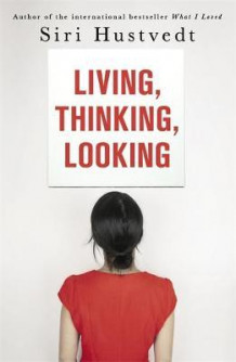 Living, thinking, looking av Siri Hustvedt (Heftet)