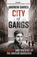 City of Gangs: Glasgow and the Rise of the British Gangster av Andrew Davies (Heftet)