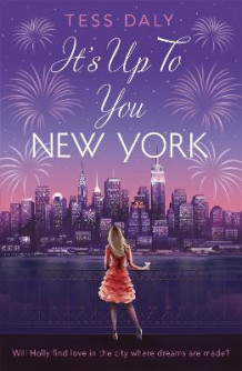It's Up to You, New York av Tess Daly (Heftet)