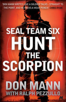 SEAL Team Six Book 2: Hunt the Scorpion av Don Mann og Ralph Pezzullo (Heftet)