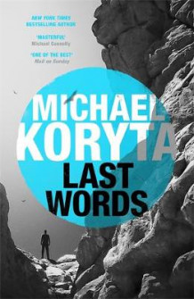 Last Words av Michael Koryta (Innbundet)