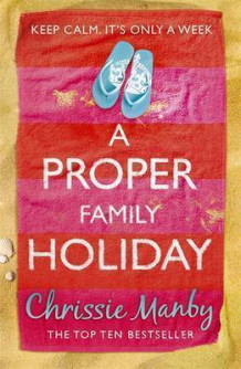 A Proper Family Holiday av Chrissie Manby (Heftet)