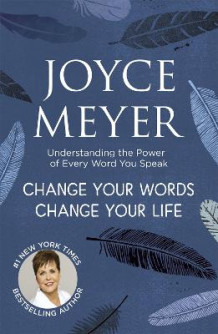 Change Your Words, Change Your Life av Joyce Meyer (Heftet)
