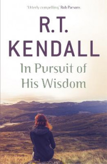 In Pursuit of His Wisdom av R. T. Kendall (Heftet)