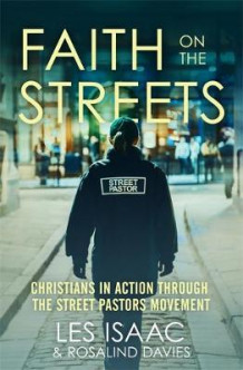 Faith on the Streets: Christians in Action Through the Street Pastors Movement av Rosalind Davies og Les Isaac (Heftet)