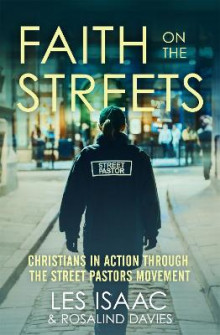Faith on the Streets: Christians in Action Through the Street Pastors Movement av Les Isaac og Rosalind Davies (Heftet)