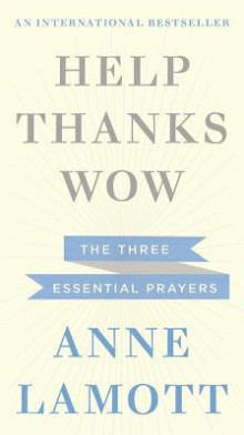 Help, Thanks, Wow av Anne Lamott (Heftet)