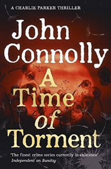 A Time of Torment av John Connolly (Heftet)
