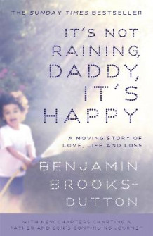 It's Not Raining, Daddy, it's Happy av Benjamin Brooks-Dutton (Heftet)