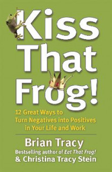Kiss That Frog! av Brian Tracy (Heftet)