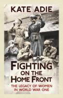 Fighting on the Home Front av Kate Adie (Heftet)