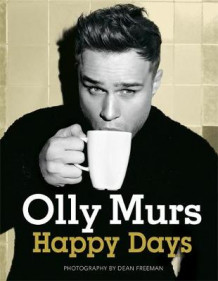 Happy Days av Olly Murs (Innbundet)