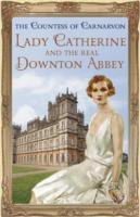 Omslag - Lady Catherine and the Real Downton Abbey