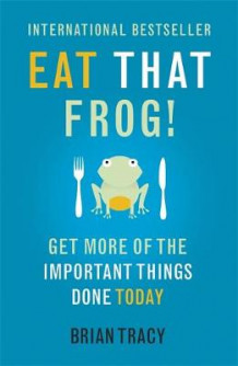Eat That Frog! av Brian Tracy (Heftet)