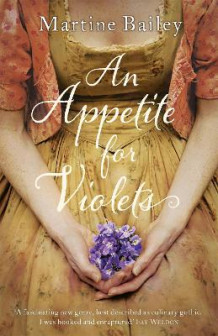 An Appetite for Violets av Martine Bailey (Heftet)