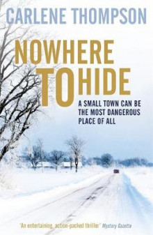 Nowhere To Hide av Carlene Thompson (Heftet)