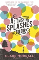 Astonishing Splashes of Colour av Clare Morrall (Heftet)