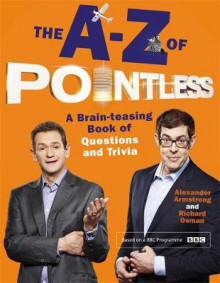 The A-Z of Pointless av Alexander Armstrong og Richard Osman (Innbundet)