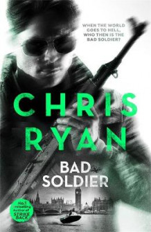Bad Soldier av Chris Ryan (Innbundet)