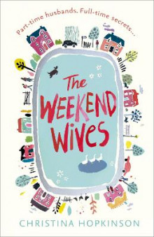 The Weekend Wives av Christina Hopkinson (Heftet)