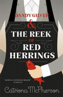 Dandy Gilver and The Reek of Red Herrings av Catriona McPherson (Innbundet)