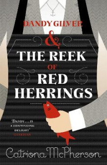 Dandy Gilver and the Reek of Red Herrings av Catriona McPherson (Heftet)
