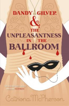 Dandy Gilver and the Unpleasantness in the Ballroom av Catriona McPherson (Heftet)